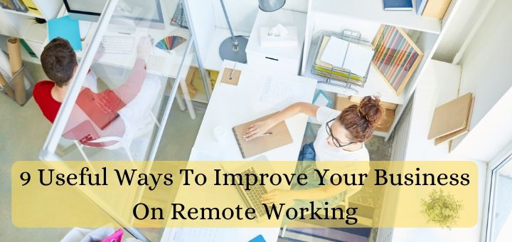 Ways To Improve Your Business On Remote Working