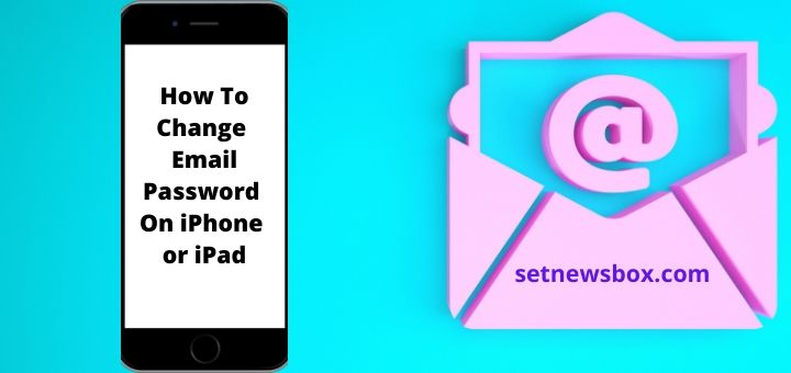 How To Change Email Password On iPhone or iPad