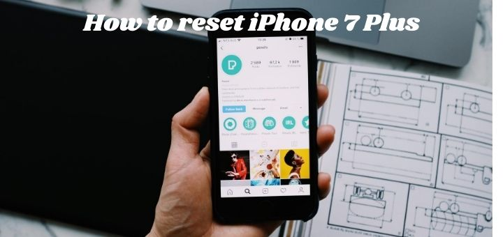 How to reset iPhone 7 Plus