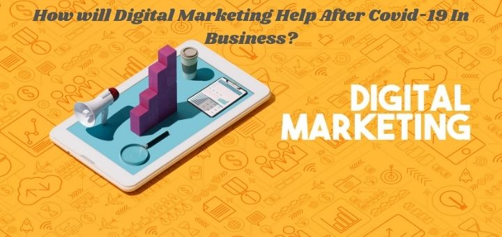 How will Digital Marketing Activities Help After Covid-19 In Business?