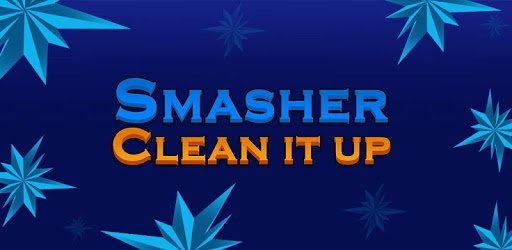 Smasher Clean it Up