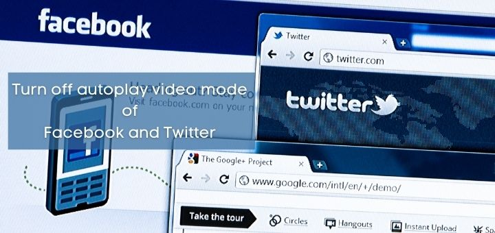Turn off autoplay video mode of Facebook and Twitter