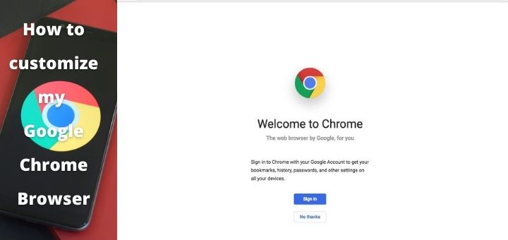 how to customize my Google Chrome browser