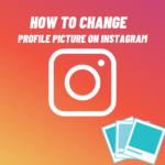 How to Change Profile Picture On Instagram